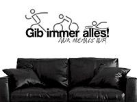 Sport Wandtattoo Gib immer alles! über der Couch