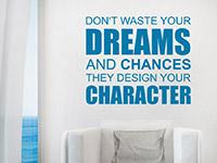 Englisches Wandtattoo Don't waste your dreams auf heller Wand