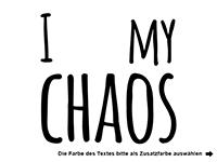 Wandtattoo I love my chaos Motivansicht