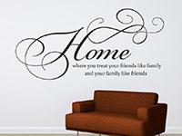 Wandtattoo Home where you treat your friends like family | Bild 2
