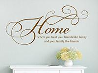 Wandtattoo Home where you treat your friends like family | Bild 3