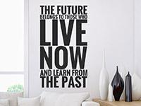 Wandtattoo The future belongs to ... | Bild 3