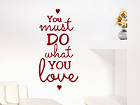 Wandtattoo You must do what you love | Bild 2