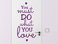 Wandtattoo You must do what you love | Bild 4