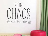 Wandtattoo Kein Chaos auf heller Wand