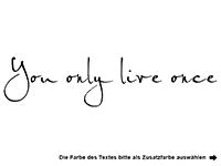 Wandtattoo You only live once