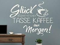 Wandtattoo Glück beginnt mit einer Tasse Kaffee... in weiß
