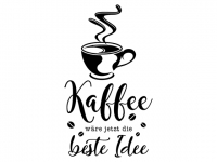 Wandtattoo Kaffee die beste Idee Motivansicht
