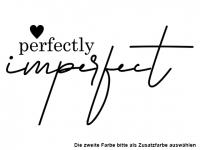 Wandtattoo Perfectly imperfect Motivansicht