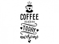 Wandtattoo Coffee makes today awesome Motivansicht