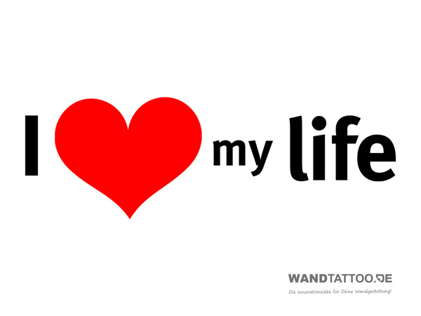 I Love Wandtattoo My Life